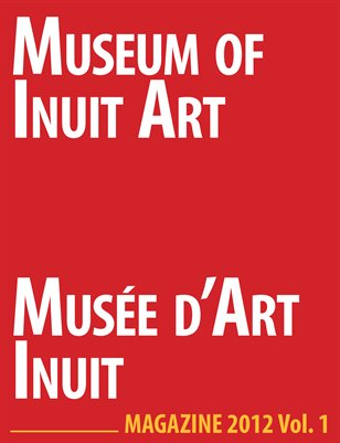 Museum of Inuit Art Magazine Vol. 1 2012