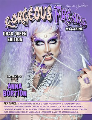 Issue 40 Drag Queen Edition Cover Model: Anna Bortion
