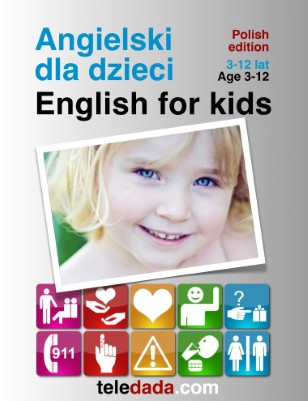 English for kids. Polish edition. Angielski dla dzieci.