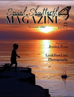 Issue No. 24 - Summer Vibes - Social Shutterfli Magazine