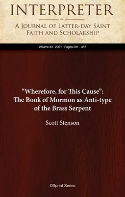 """Wherefore, for This Cause"": The Book of Mormon as Anti-type of the Brass Serpent"