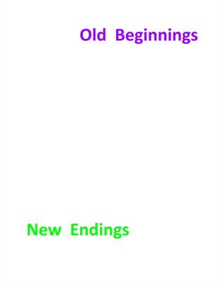 Old Beginnings New Endings