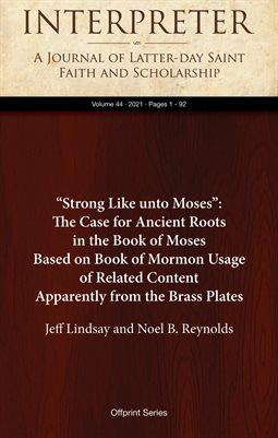 """Strong Like unto Moses"": The Case for Ancient Roots in the Book of Moses Based on Book of Mormon Usage"