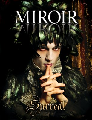 MIROIR MAGAZINE • Surreal • Obscure Trinkets and Rare Obsessions • NINA PAK