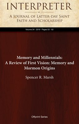 Memory and Millennials: A Review of First Vision: Memory and Mormon Origins