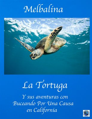 Melbalina the Turtle and her Adventures with Diving For A Cause in California in Spanish