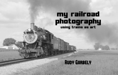 My Railroad Photography: Using Trains as Art