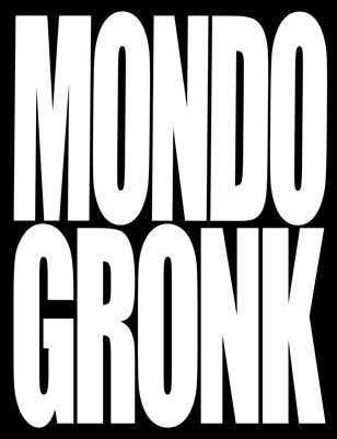 Mondo Gronk | Photographs by Gronk