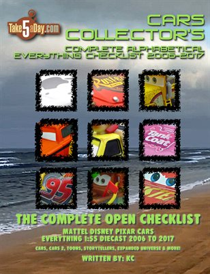 Mattel Disney Pixar Diecast CARS: The Complete Everything CARS Open Checklist 2006-2017