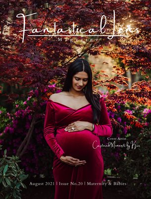 Fantastical Lens Magazine | Issue No.20 | Maternity & Babies