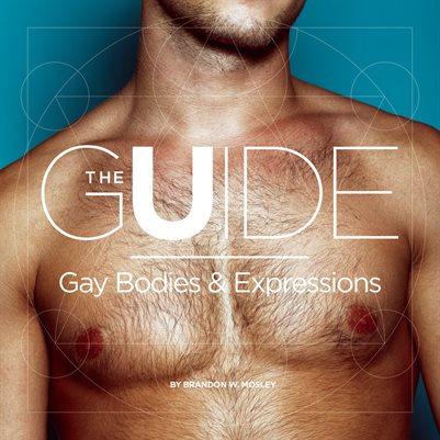 The Guide: Gay Bodies & Expressions