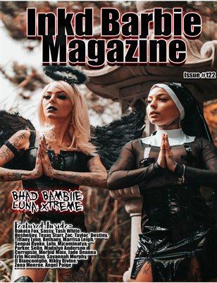 Inkd Barbie Magazine Issue #122 - Bhad bambiie & Luna Xtreme
