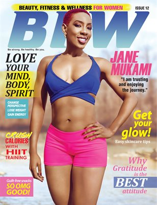 BFW Magazine Issue 12: Beauty, Fitness & Wellness for Women featuring Jane Mukami