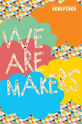 Makers: We Are Makers!