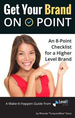 Get Your Brand On Point - An 8 Point Checklist for a Higher Level Brand