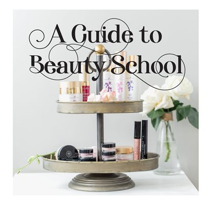 A Guide to Beauty School