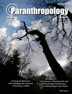 Paranthropology: Journal of Anthropological Approaches to the Paranormal Vol. 4 No. 4 (October 2013)
