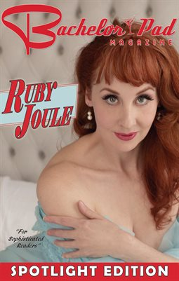 Bachelor Pad Magazine: Spotlight On Ruby Joule