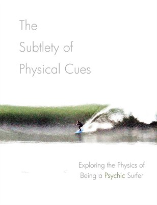 Exploring the Physics of Being a Psychic Surfer
