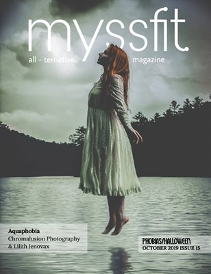 MYSSFIT ALL-TERNATIVE MAGAZINE | PHOBIAS | ISSUE #15
