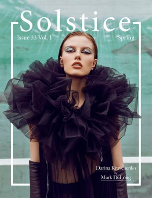 Solstice Magazine: Issue 33 Spring Volume 1