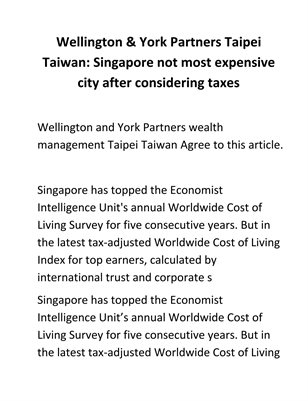 Wellington & York Partners Taipei Taiwan: Singapore not most expensive city after considering taxes