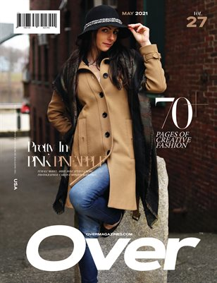 MAY 2021 Issue (Vol – 27) | OVER Magazines