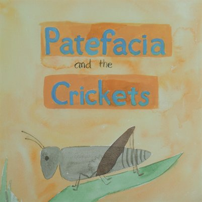 Patefacia and the Crickets.
