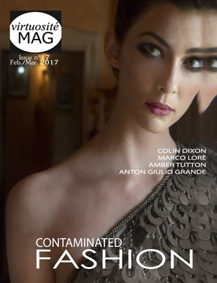 """Virtuosité MAG #17 """"Contaminated Fashion Issue"""" Deluxe Edition."""