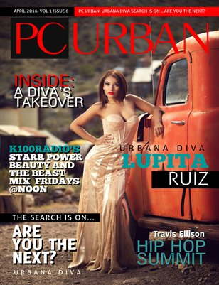 Volume 1, Issue 6 Urbana Diva Lupita Ruiz, The Search Is On...