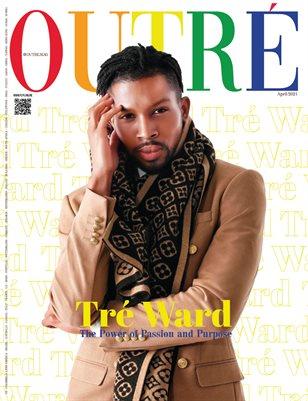 OUTRE Magazine - TRÉ WARD - April/2021 - PLPG GLOBAL MEDIA