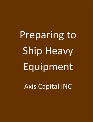 Preparing to Ship Heavy Equipment
