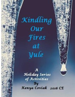 Kindling Our Fires at Yule: A Holiday Series of Activities 2016