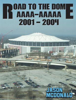 Road to the Dome AAAA-AAAAA 2001-2004