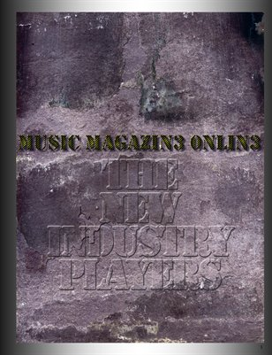 MUSIC MAGAZIN3 0NLIN3:THE NEW INDUSTRY PLAYERS