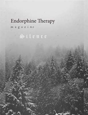 Endorphine Therapy Magazine Issue III: Silence