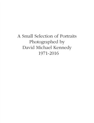 David Michael Kennedy Portraits 1971 to 2016
