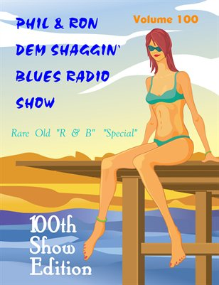 Dem Shaggin' Blues Radio Show 100th Special Edition