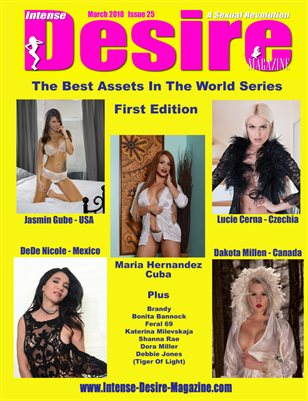 INTENSE DESIRE MAGAZINE- The Best Assets In The World First Edition - March 2018