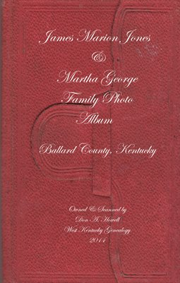 James Marion & Martha George-Jones Family Photo Album