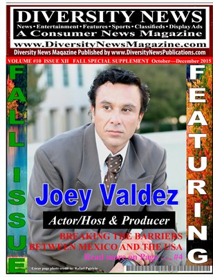 Diversity News Magazine Fall Special Print Issue Featuring Actor Host and Producer Joey Valdez