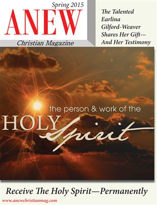 ANEW Christian Magazine - Spring 2015 Issue
