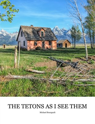 THE TETONS AS I SEE THEM