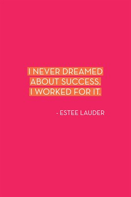I never dreamed about success...