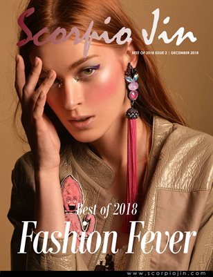 SCORPIO JIN MAGAZINE | BEST OF 2018 | FASHION FEVER