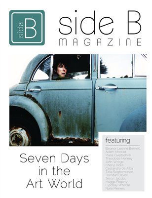 Side B Magazine: Seven Days in the Art World