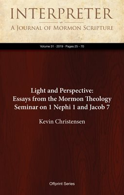Light and Perspective: Essays from the Mormon Theology Seminar on 1 Nephi 1 and Jacob 7