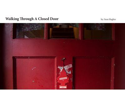 Walking Through A Closed Door