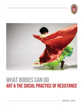 What Bodies Can Do: Art & the Social Practice of Resistance