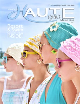 5-Haute Ohio Magazine-Summer 2017 Issue-Swim/Resort